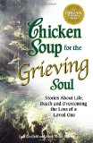 Caring for elderly parents and looking for books dealing with death grief and loss - these Chicken Soup stories might help