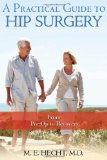 A practical guide to hip surgery and recovery can be very handy for the Sandwich Generation caring for elderly parents