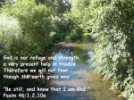 This restful picture taken with my easy to use digital camera includes some of the encouraging Bible verses from Psalm 46 which are a blessing to the Sandwich Generation dealing with trials and tribulations