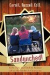 Book with wise words of encouragement and tips for those dealing with the Sandwich Generation issues of caring for the elderly parents - raising kids - or babysitting grandchildren