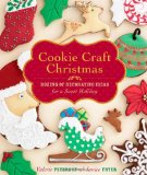 Christmas Cookie Craft cook book includes how to make easy sugar cookies from scratch recipe along with ideas for decorating the cookies