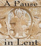 A Pause in Lent - Praise and worship music and words of encouragement for the Sandwich Generation elder caregivers and grandparents