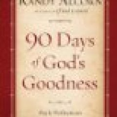 90 Days of Gods Goodness by Randy Alcorn is full of comforting Bible verses and Christian words of encouragement and inspiration for the Sandwich Generation