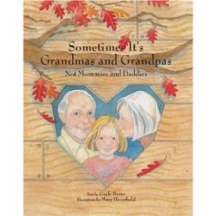 Sometimes it is grandmas and grandpas - a delightful book for the Sandwich Generation granny nanny who is the full-time caregiver