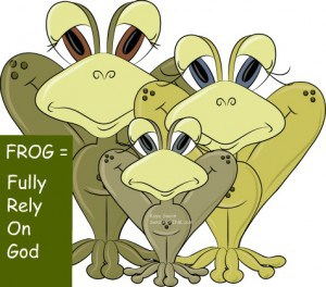 I love to remind my grandkids when we see a FROG to Fully Rely On God