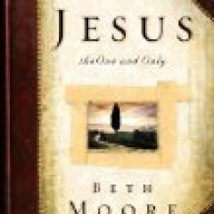 Jesus - the One and Only - one of the many Christian books by Beth Moore - a deeper relationship with Jesus is vital to living the surrendered life