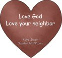 Love God - Love your neighbor - These two are the Ten Commandments summed up and great Bible memory verses for our children and grandchildren