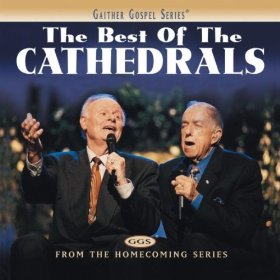 The Best of the Cathedrals is from the gaithers homecoming cds and full of sweet old Christian hymns