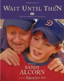 One of the excellent Randy Alcorn books about heaven for children and grandchildren - especially those in the Sandwich Generation