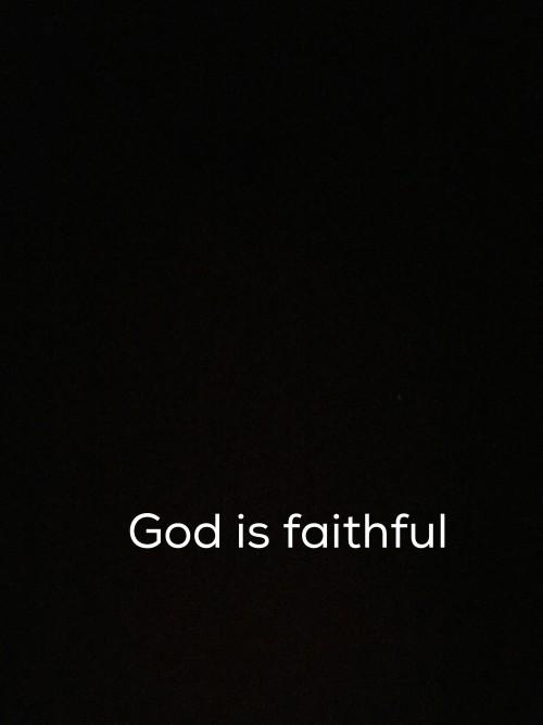 Christian Kaye Swain REALTOR blogger shares God is faithful wallpaper