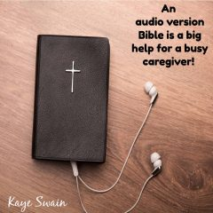 Kaye Swain Roseville blogger real estate agent caregiver shares audio version Bible tip b g i t