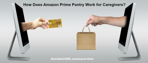 Caregivers asking how does Amazon Prime Pantry work