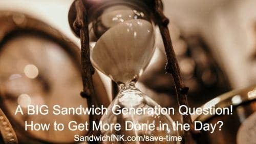 Sandwich Generation asks How to Get More Done in the Day (1)