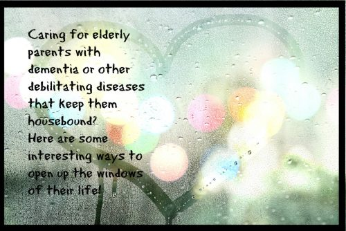 Caring for elderly parents with dementia-ways to open up the windows of their lives
