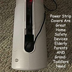 Power Strips covers like this make great home safety devices elderly parents and grand-toddlers need