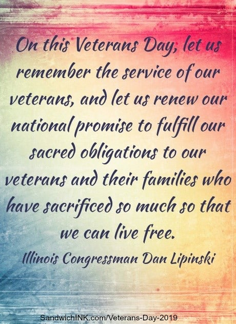 Veterans Day 2019 quote by Illinois Congressman Dan Lipinski via Kaye Swain SandwichINK c